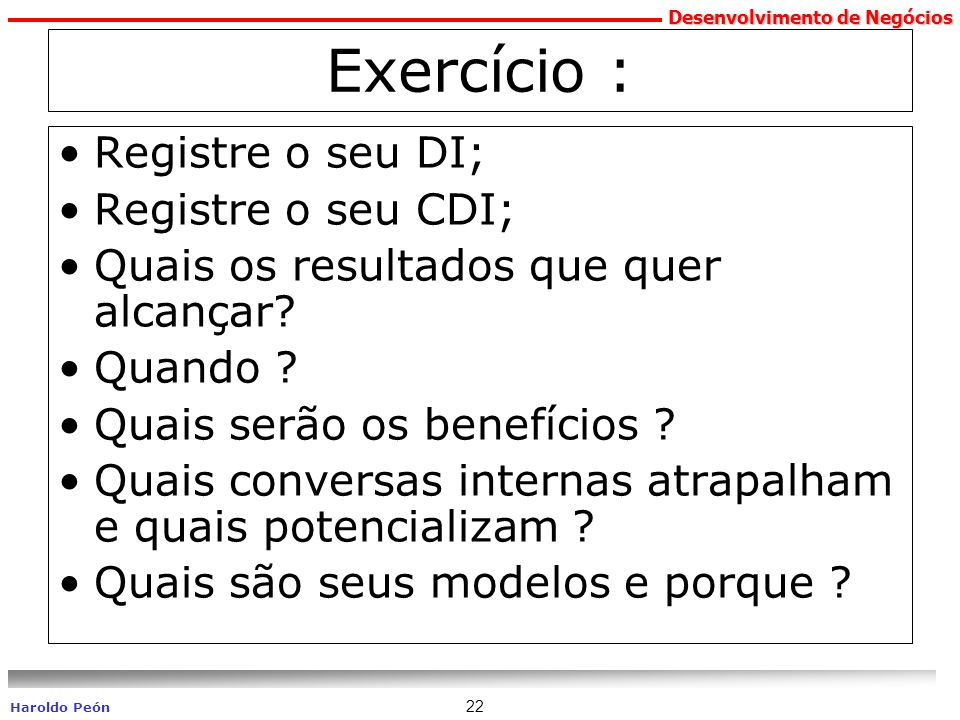 Exercício : Registre o seu DI; Registre o seu CDI;