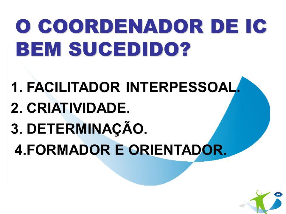 O COORDENADOR DE IC BEM SUCEDIDO