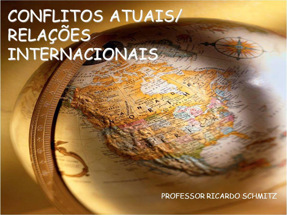 CONFLITOS ATUAIS/ RELAÇÕES INTERNACIONAIS