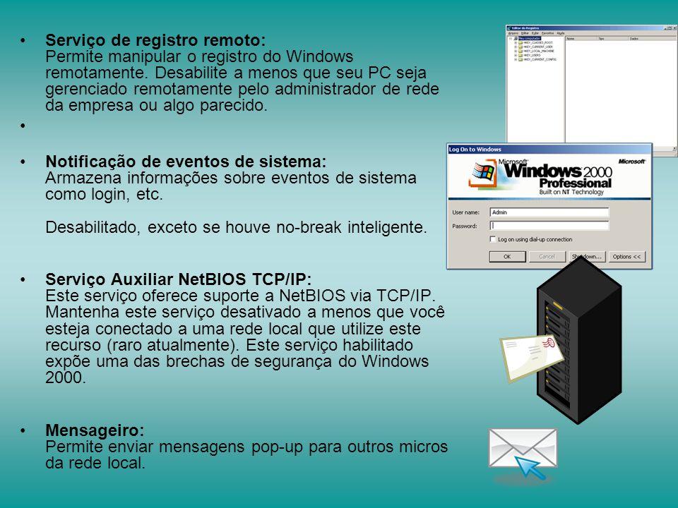 Serviço de registro remoto: Permite manipular o registro do Windows remotamente. Desabilite a menos que seu PC seja gerenciado remotamente pelo administrador de rede da empresa ou algo parecido.