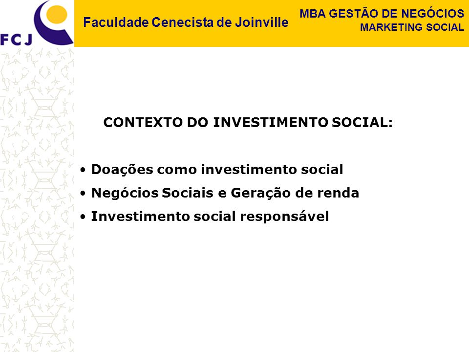 CONTEXTO DO INVESTIMENTO SOCIAL: