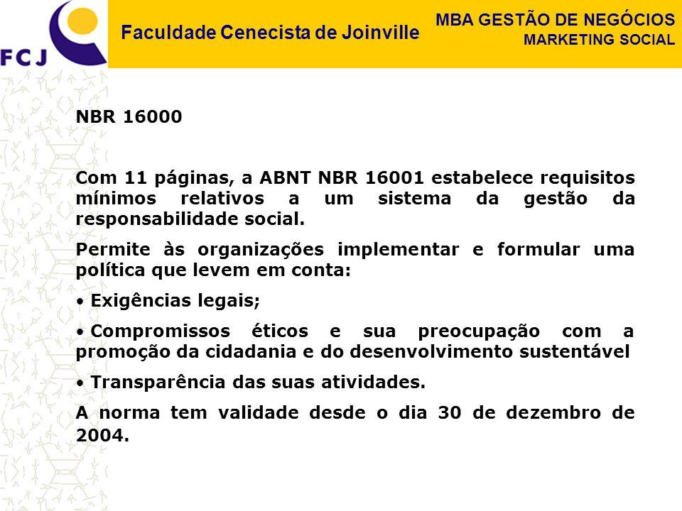 NBR 16000 Com 11 páginas, a ABNT NBR 16001 estabelece requisitos mínimos relativos a um sistema da gestão da responsabilidade social.