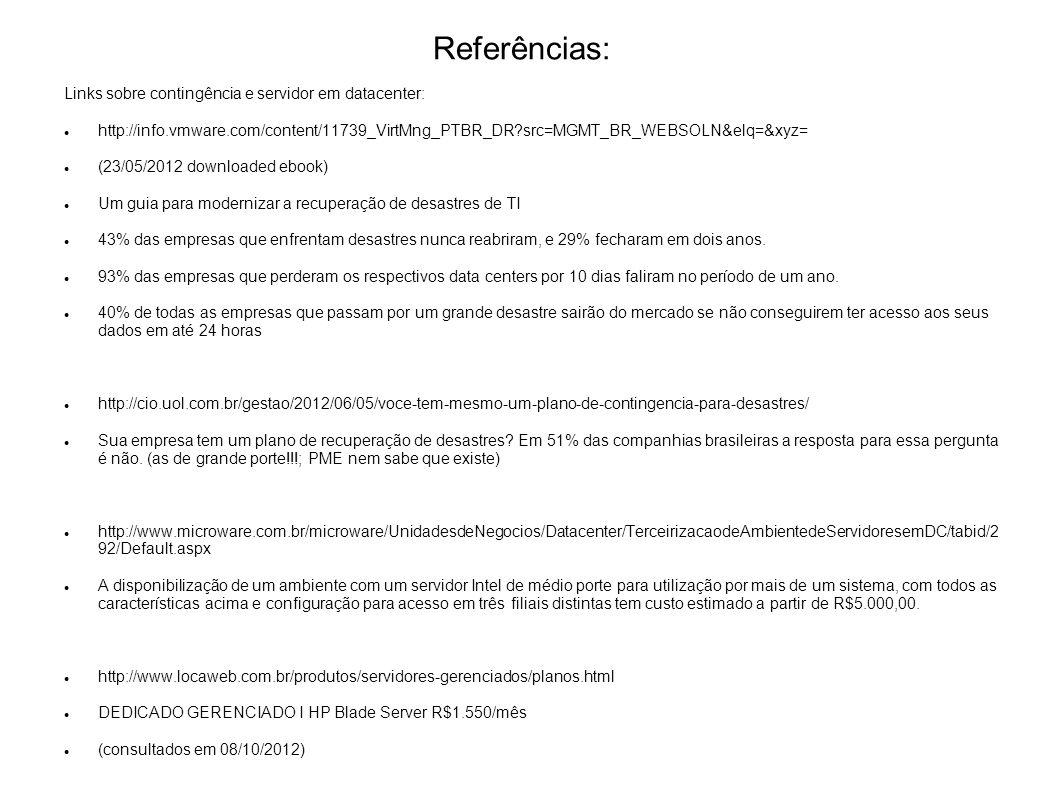 Referências: Links sobre contingência e servidor em datacenter: