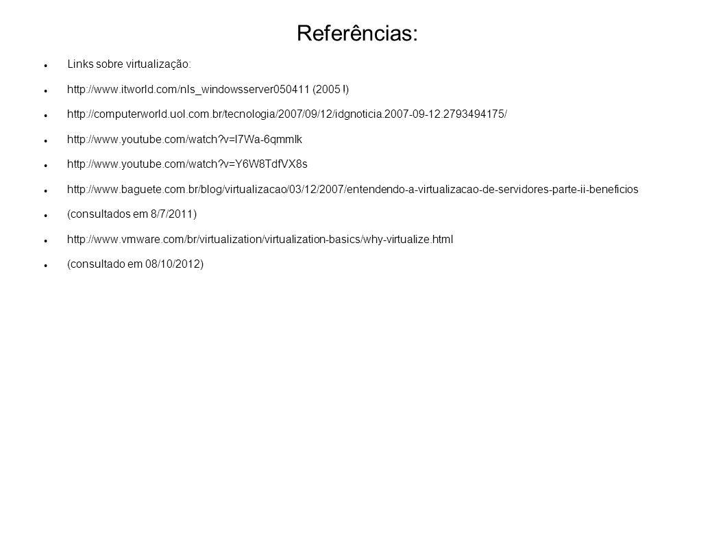 Referências: Links sobre virtualização:
