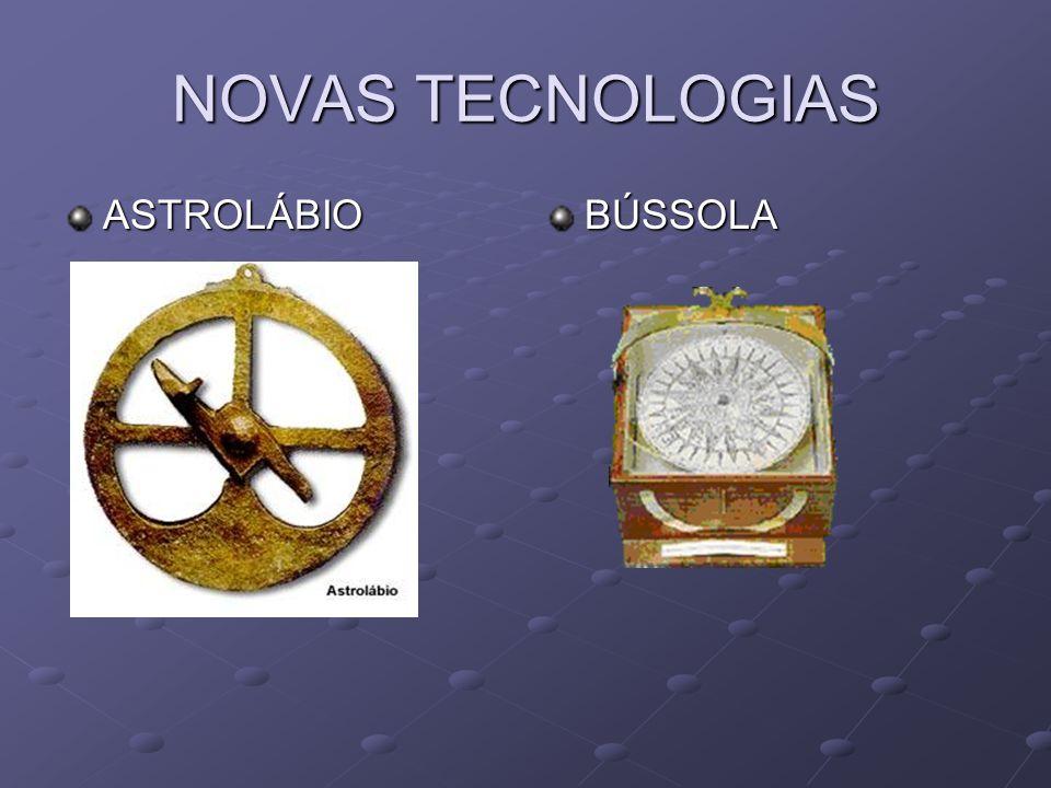 NOVAS TECNOLOGIAS ASTROLÁBIO BÚSSOLA