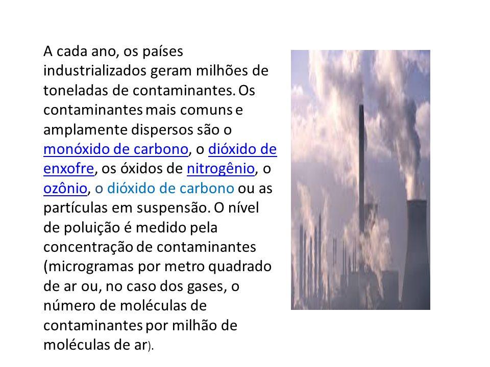A cada ano, os países industrializados geram milhões de toneladas de contaminantes.