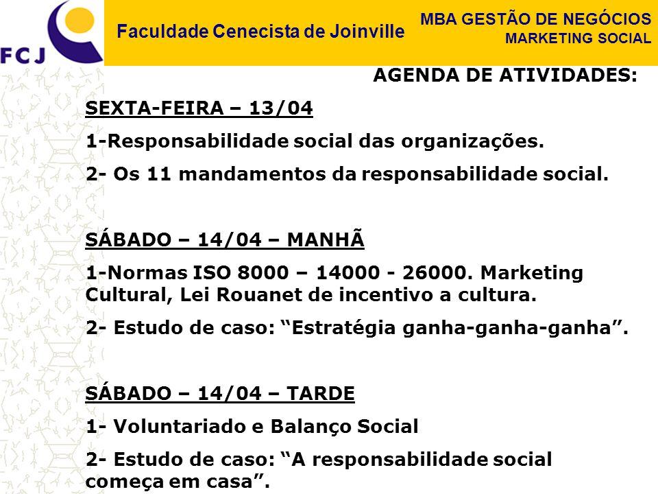 AGENDA DE ATIVIDADES: SEXTA-FEIRA – 13/04. 1-Responsabilidade social das organizações. 2- Os 11 mandamentos da responsabilidade social.