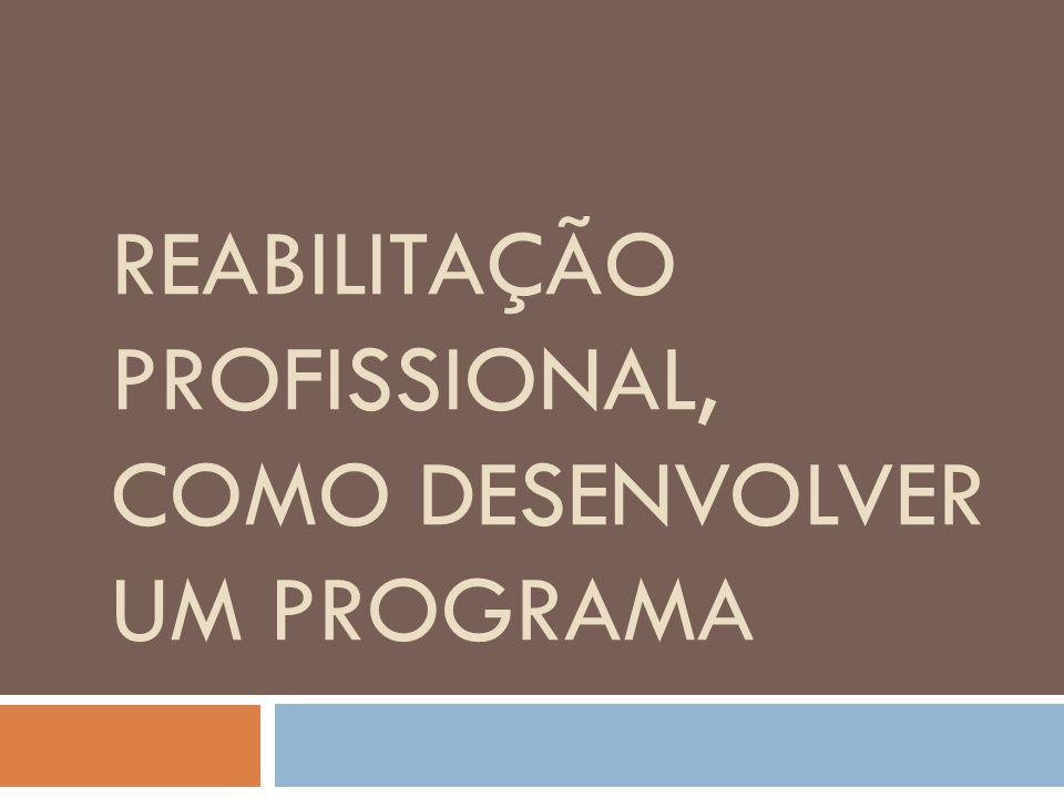 Reabilitação Profissional, Como desenvolver um Programa