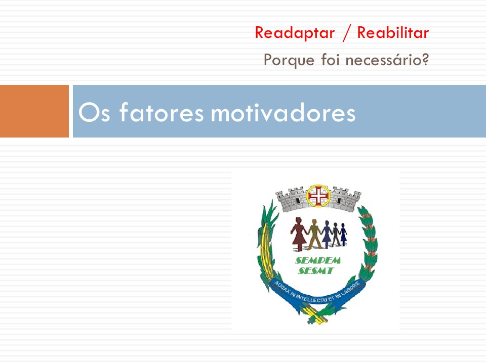 Os fatores motivadores