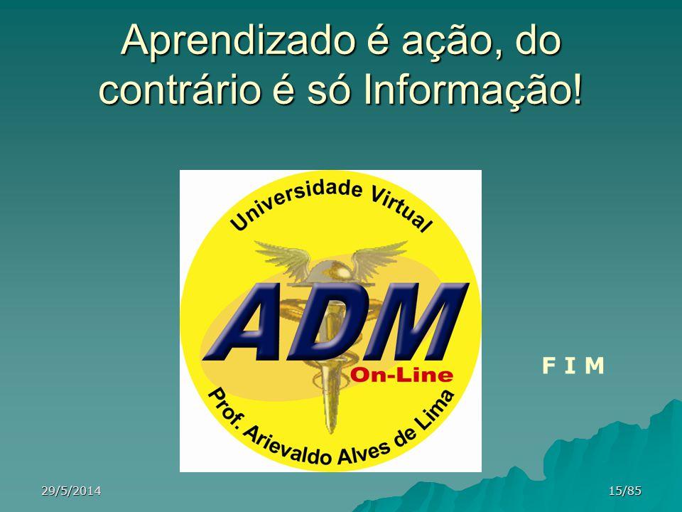Aprendizado é ação, do contrário é só Informação!