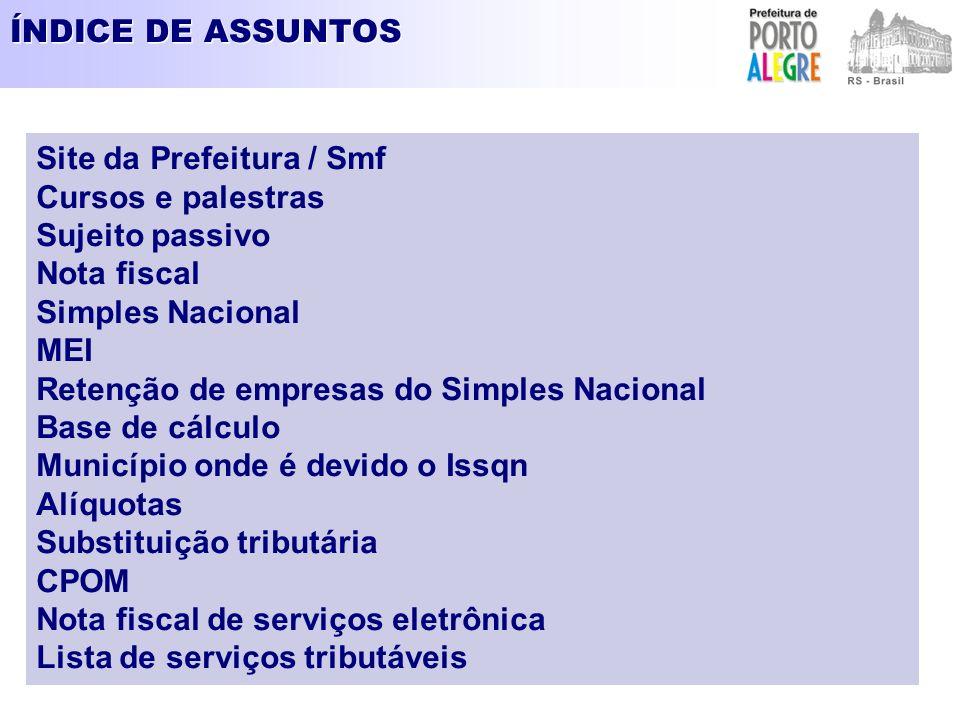 ÍNDICE DE ASSUNTOS Site da Prefeitura / Smf. Cursos e palestras. Sujeito passivo. Nota fiscal. Simples Nacional.