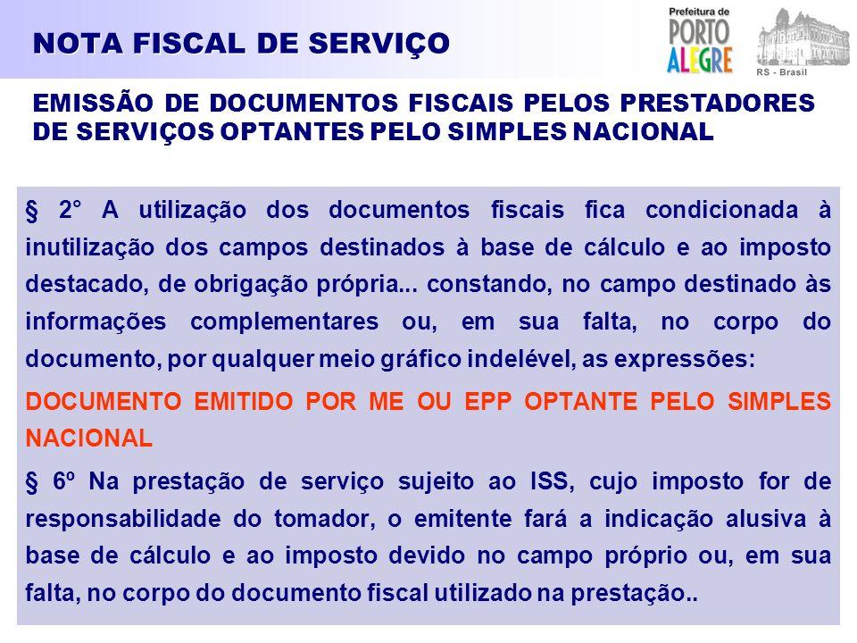 NOTA FISCAL DE SERVIÇO EMISSÃO DE DOCUMENTOS FISCAIS PELOS PRESTADORES DE SERVIÇOS OPTANTES PELO SIMPLES NACIONAL.