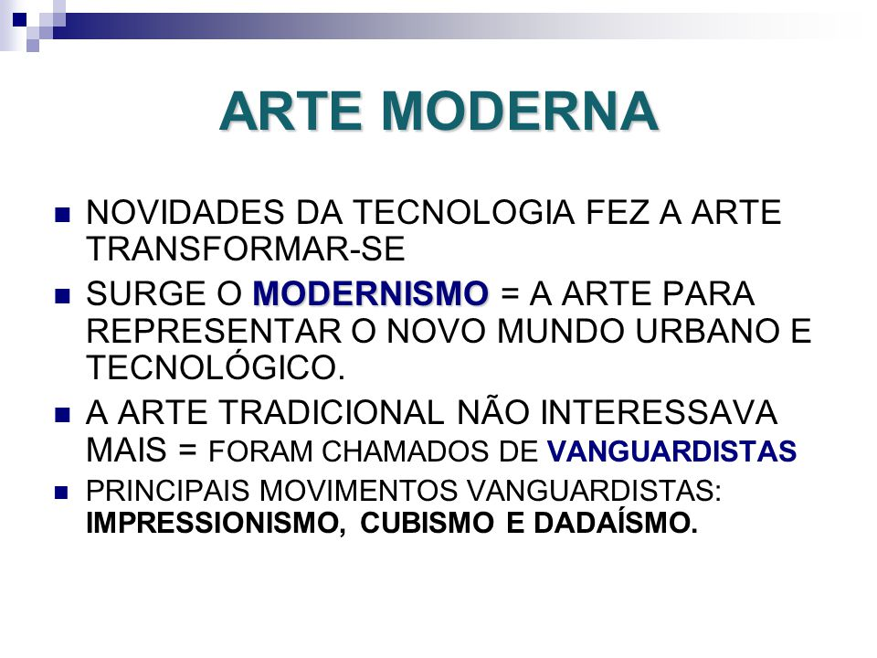 ARTE MODERNA NOVIDADES DA TECNOLOGIA FEZ A ARTE TRANSFORMAR-SE