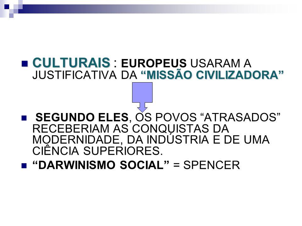 CULTURAIS : EUROPEUS USARAM A JUSTIFICATIVA DA MISSÃO CIVILIZADORA