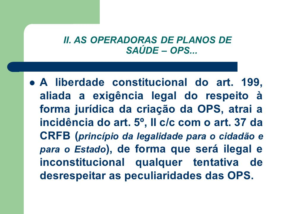 II. AS OPERADORAS DE PLANOS DE SAÚDE – OPS...