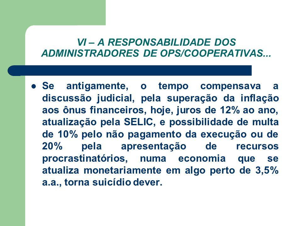 VI – A RESPONSABILIDADE DOS ADMINISTRADORES DE OPS/COOPERATIVAS...