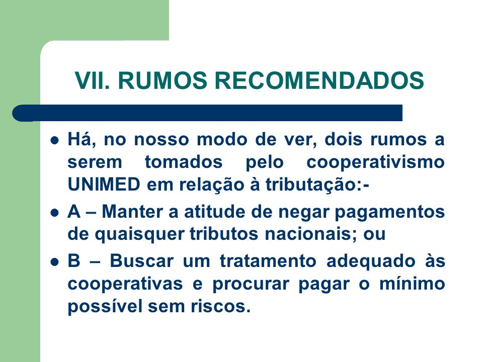 VII. RUMOS RECOMENDADOS