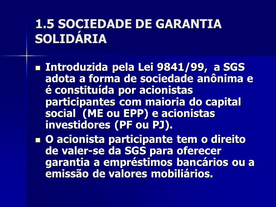 1.5 SOCIEDADE DE GARANTIA SOLIDÁRIA