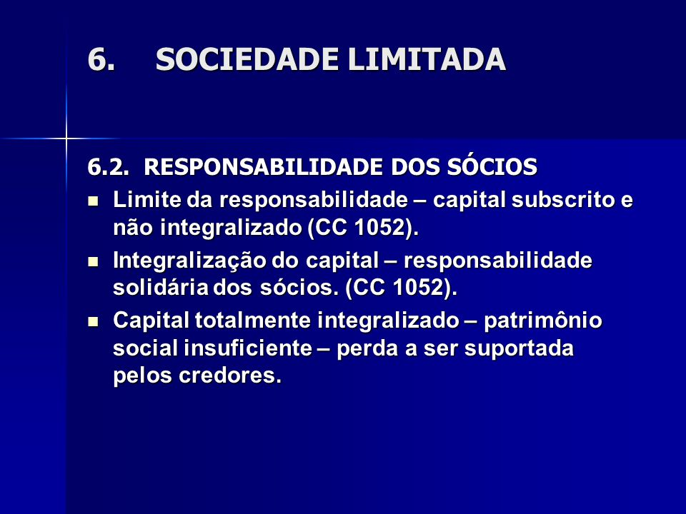 6. SOCIEDADE LIMITADA 6.2. RESPONSABILIDADE DOS SÓCIOS