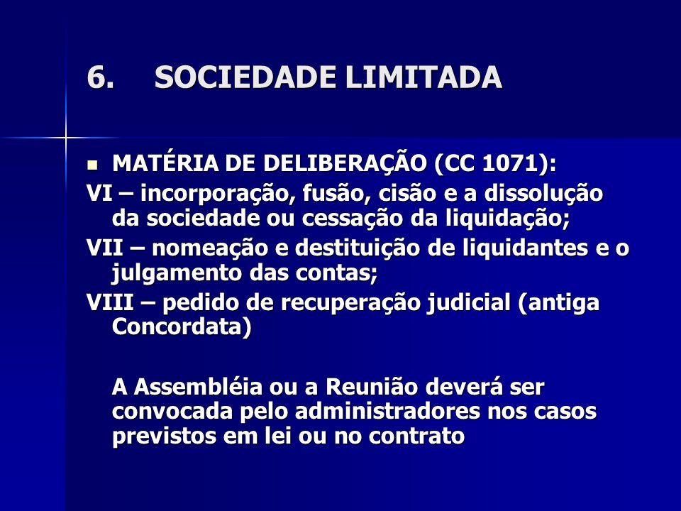 6. SOCIEDADE LIMITADA MATÉRIA DE DELIBERAÇÃO (CC 1071):