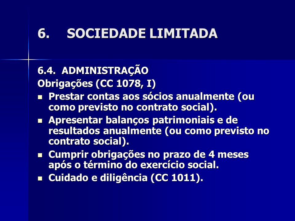 SOCIEDADE LIMITADA 6.4. ADMINISTRAÇÃO Obrigações (CC 1078, I)