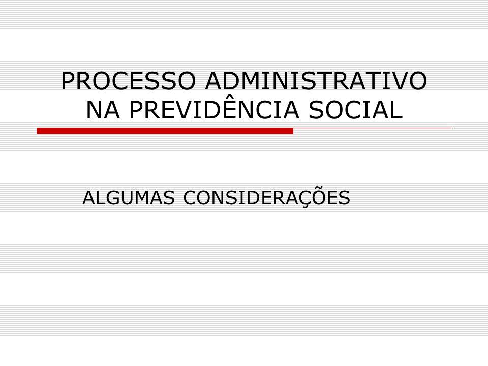 PROCESSO ADMINISTRATIVO NA PREVIDÊNCIA SOCIAL