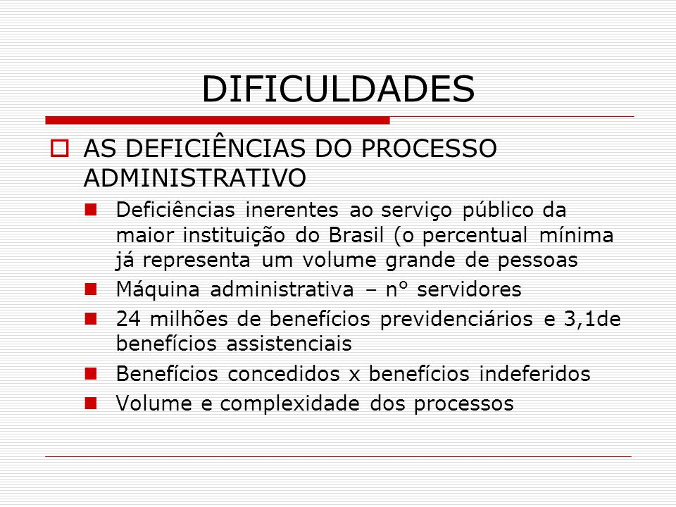 DIFICULDADES AS DEFICIÊNCIAS DO PROCESSO ADMINISTRATIVO