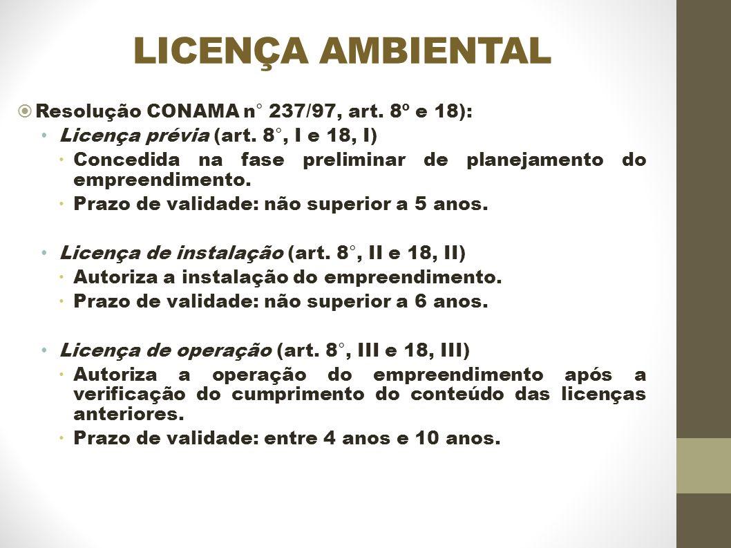 LICENÇA AMBIENTAL Resolução CONAMA n° 237/97, art. 8º e 18):
