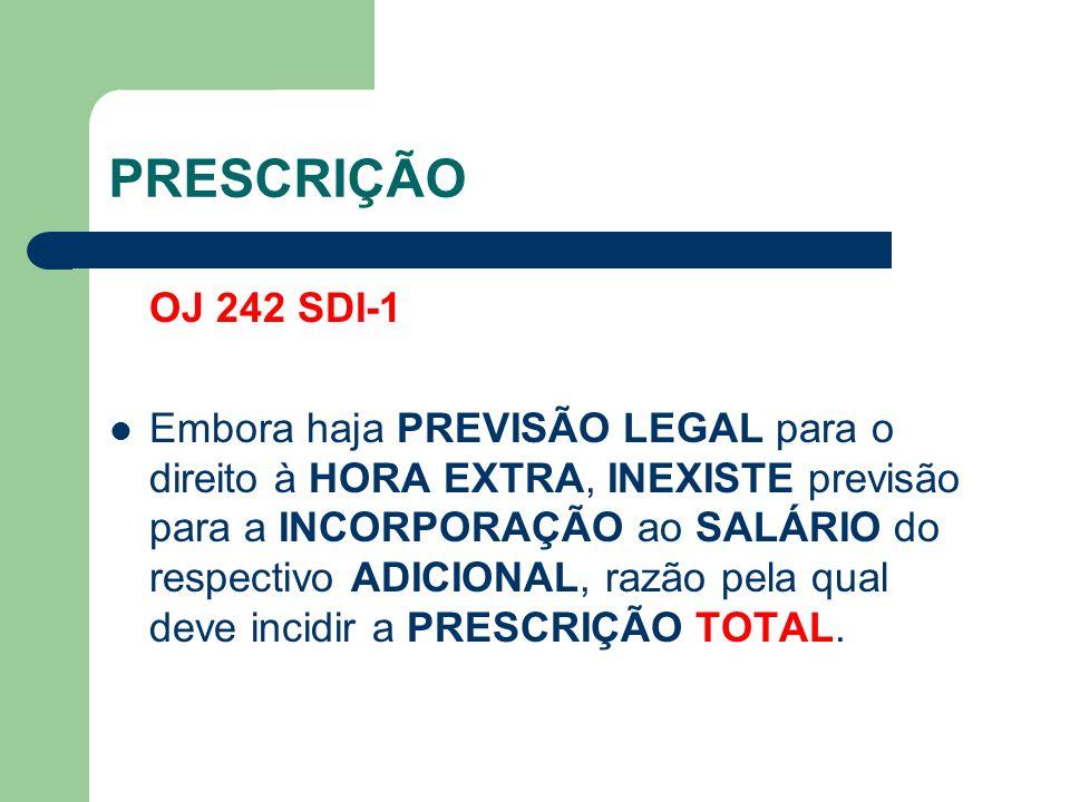 PRESCRIÇÃO OJ 242 SDI-1.
