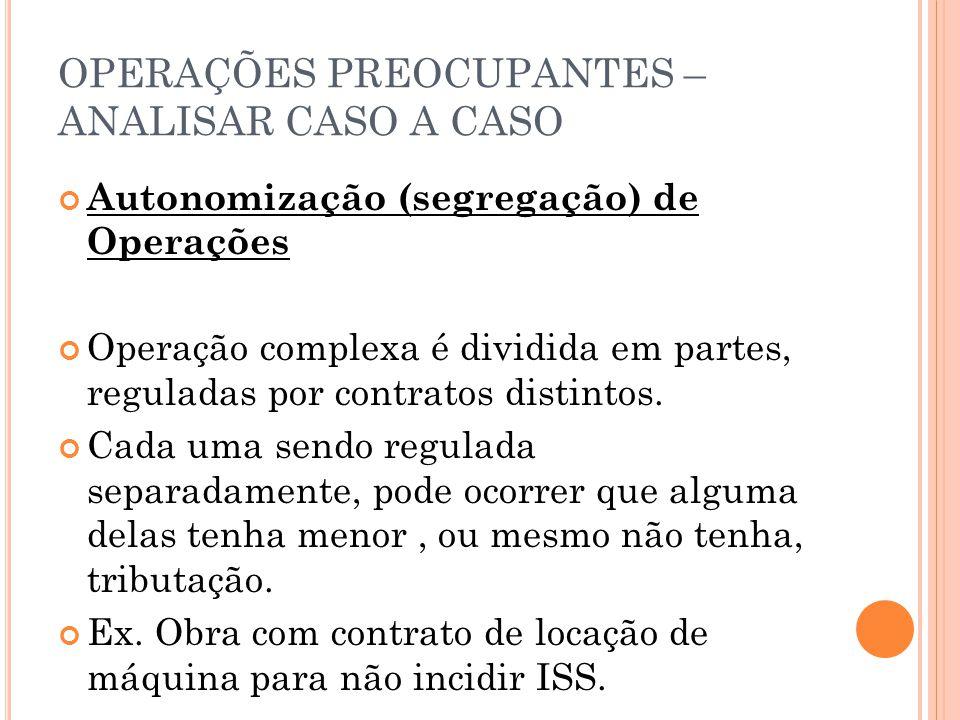 OPERAÇÕES PREOCUPANTES – ANALISAR CASO A CASO
