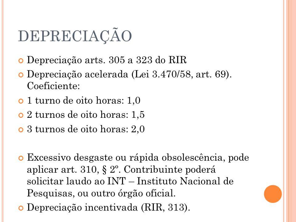 DEPRECIAÇÃO Depreciação arts. 305 a 323 do RIR