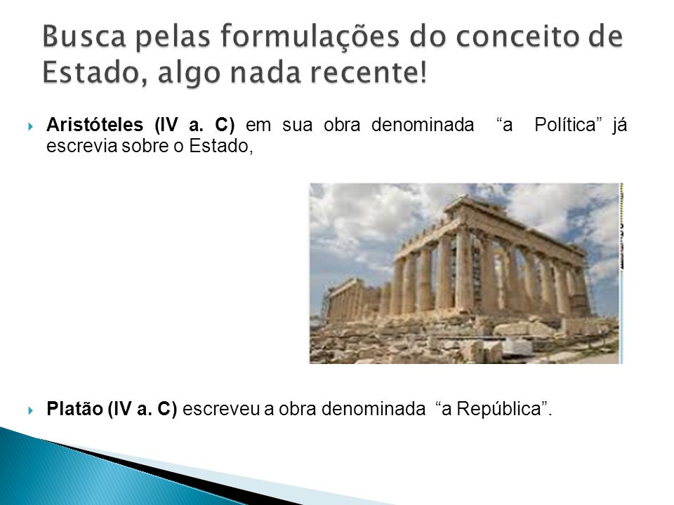 Busca pelas formulações do conceito de Estado, algo nada recente!