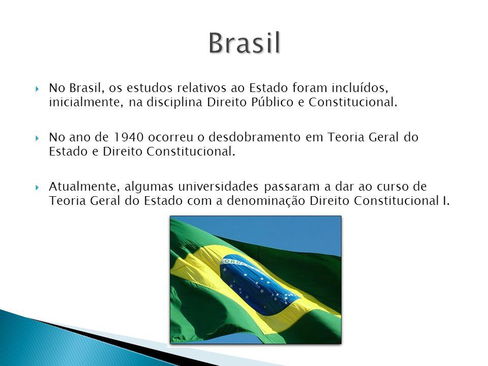 Brasil No Brasil, os estudos relativos ao Estado foram incluídos, inicialmente, na disciplina Direito Público e Constitucional.