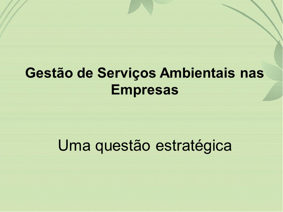 Gestão de Serviços Ambientais nas Empresas