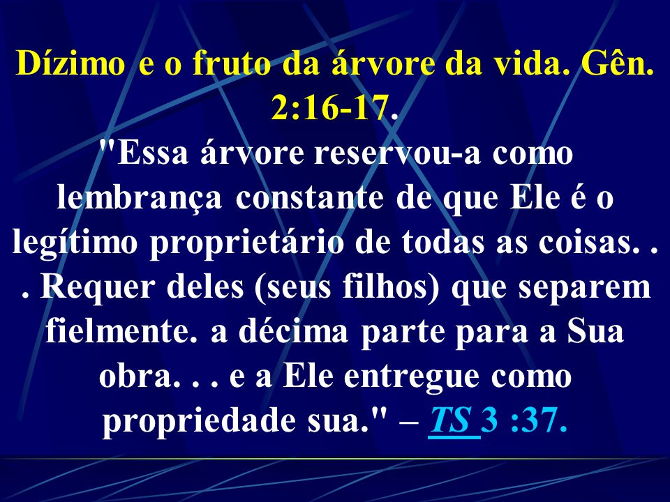 Dízimo e o fruto da árvore da vida. Gên. 2:16-17.