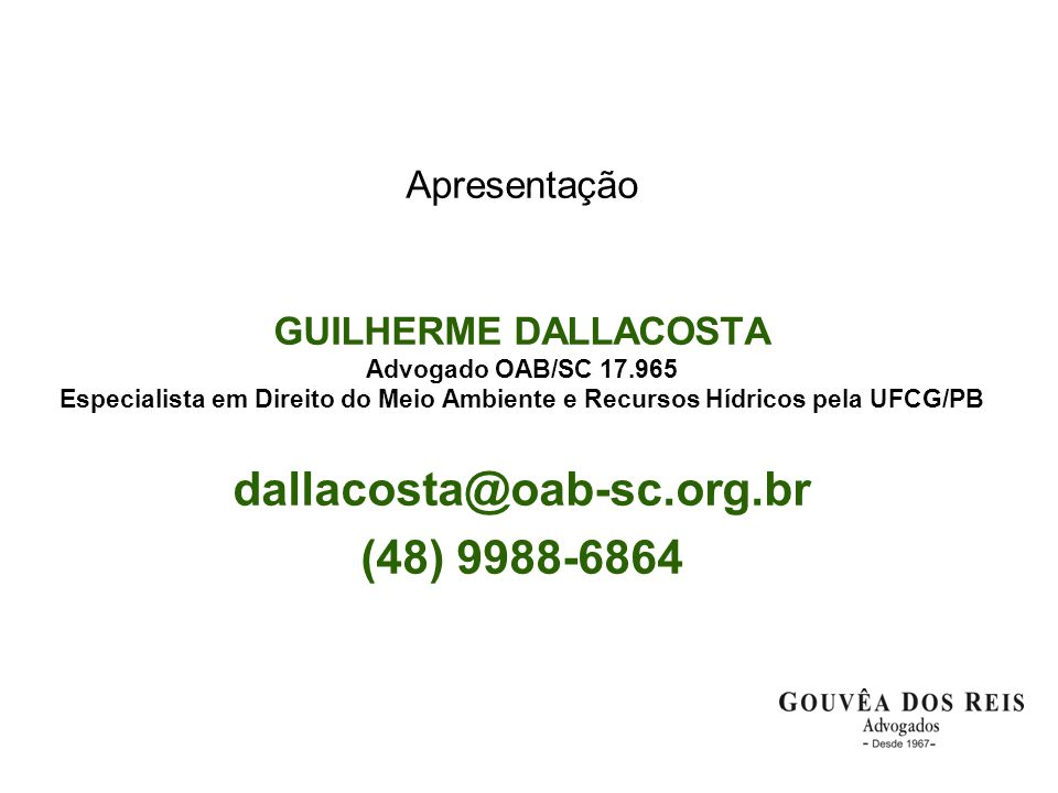 dallacosta@oab-sc.org.br (48) 9988-6864