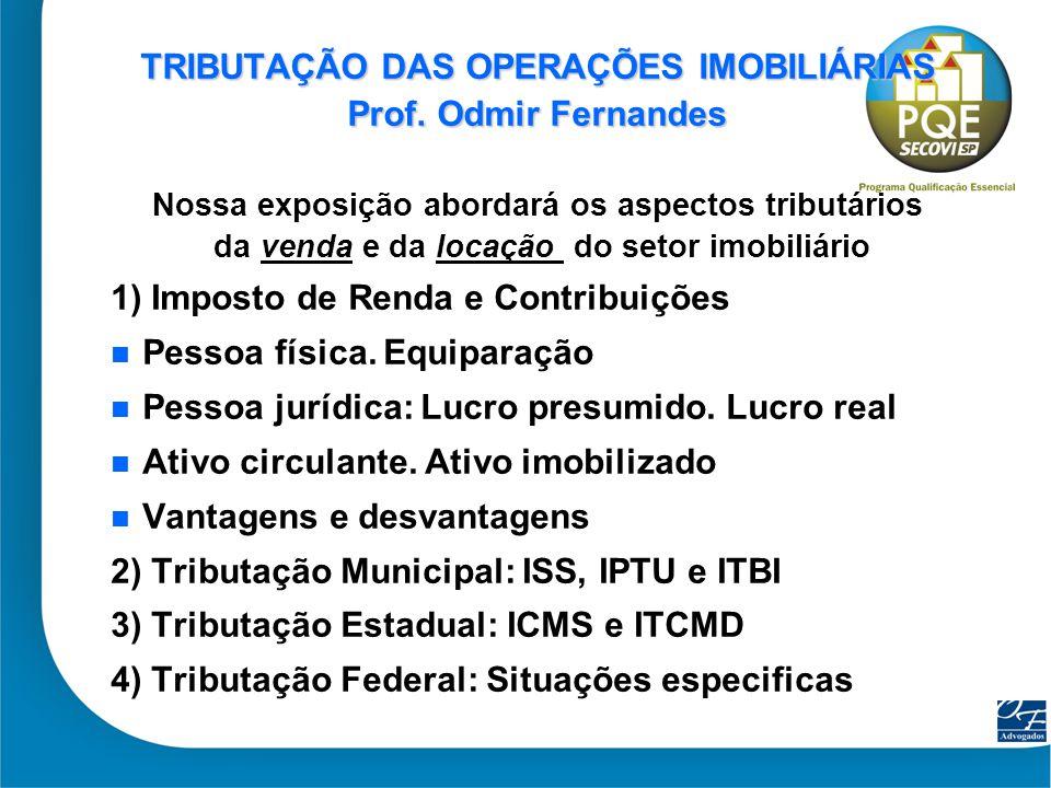 TRIBUTAÇÃO DAS OPERAÇÕES IMOBILIÁRIAS Prof