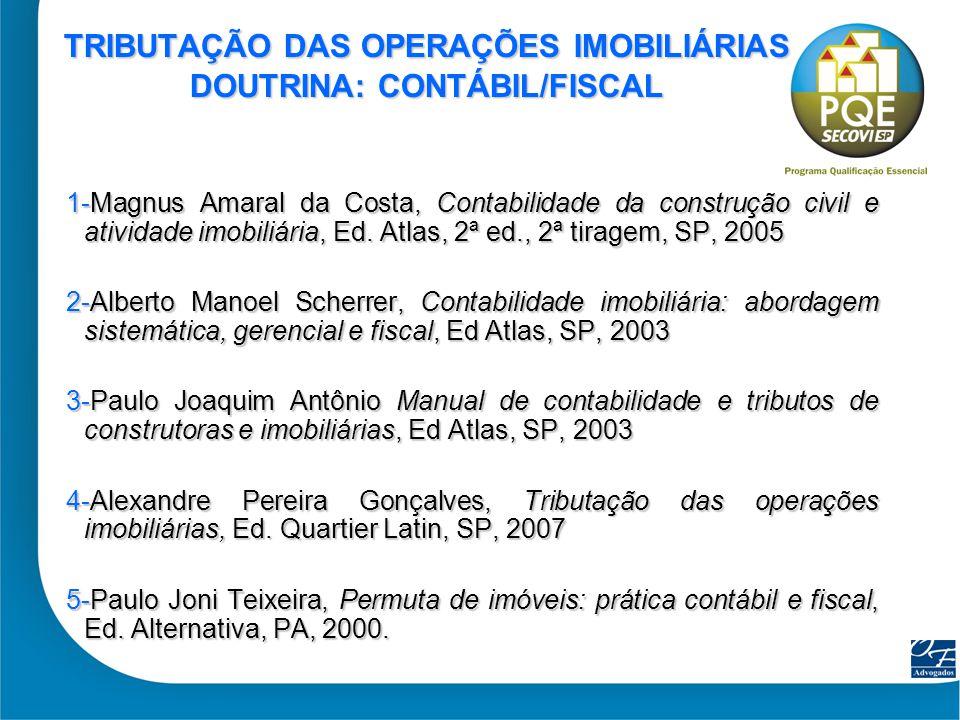 TRIBUTAÇÃO DAS OPERAÇÕES IMOBILIÁRIAS DOUTRINA: CONTÁBIL/FISCAL