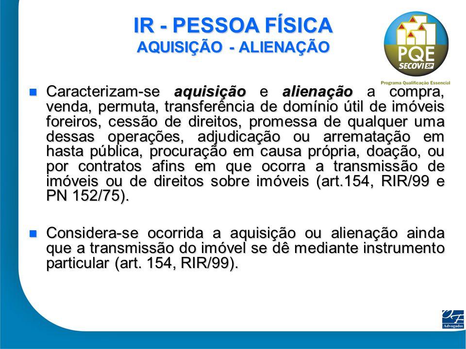 IR - PESSOA FÍSICA AQUISIÇÃO - ALIENAÇÃO