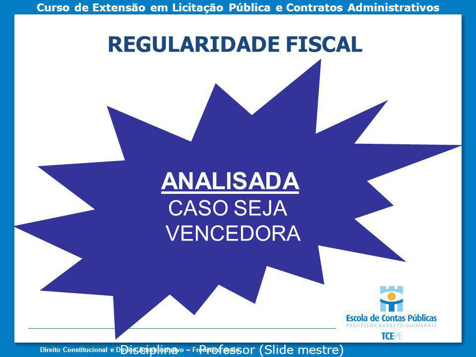 REGULARIDADE FISCAL ANALISADA CASO SEJA VENCEDORA