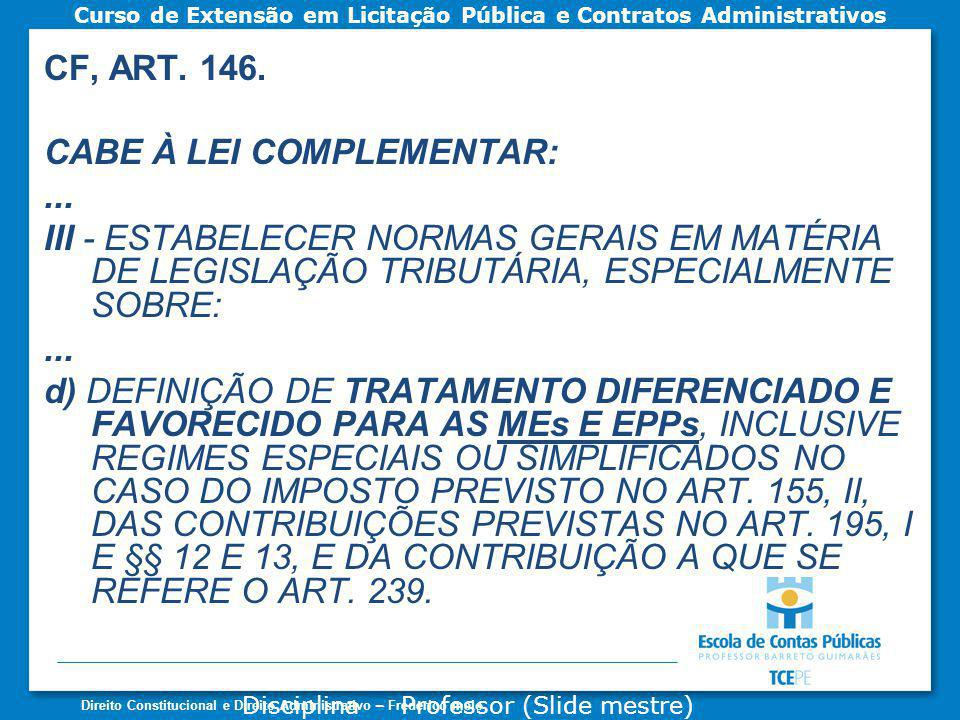 ... CF, ART. 146. CABE À LEI COMPLEMENTAR: