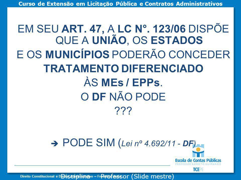 EM SEU ART. 47, A LC N°. 123/06 DISPÕE QUE A UNIÃO, OS ESTADOS