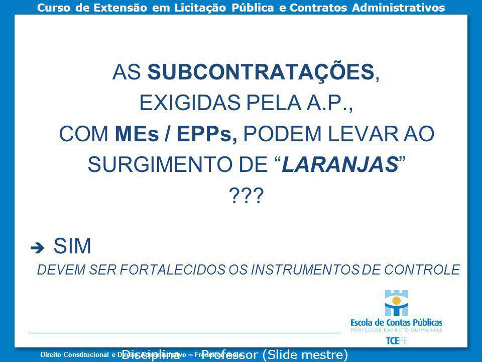 COM MEs / EPPs, PODEM LEVAR AO SURGIMENTO DE LARANJAS SIM