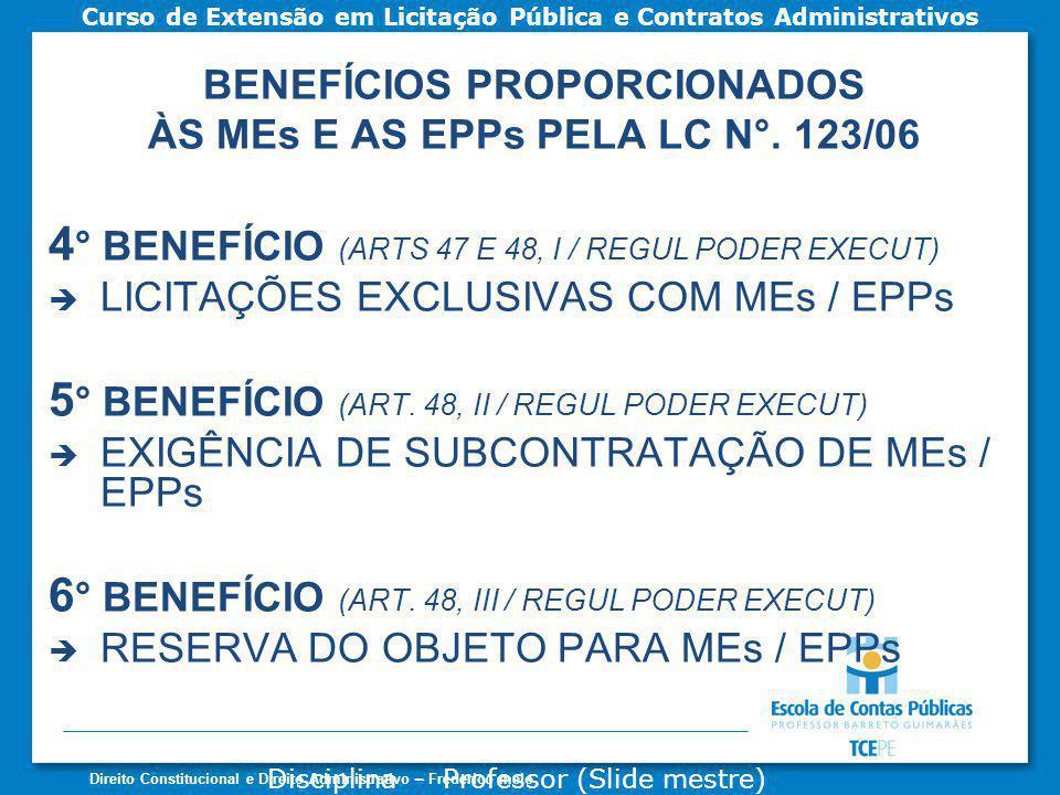 BENEFÍCIOS PROPORCIONADOS ÀS MEs E AS EPPs PELA LC N°. 123/06