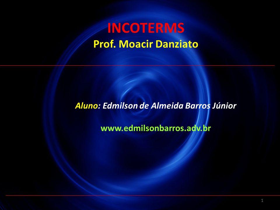 INCOTERMS Prof. Moacir Danziato