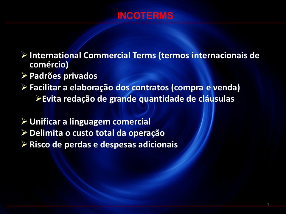 INCOTERMS International Commercial Terms (termos internacionais de comércio) Padrões privados.