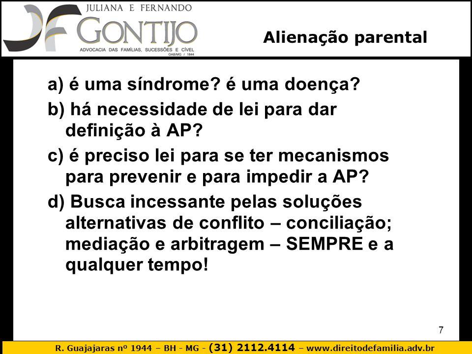 a) é uma síndrome é uma doença