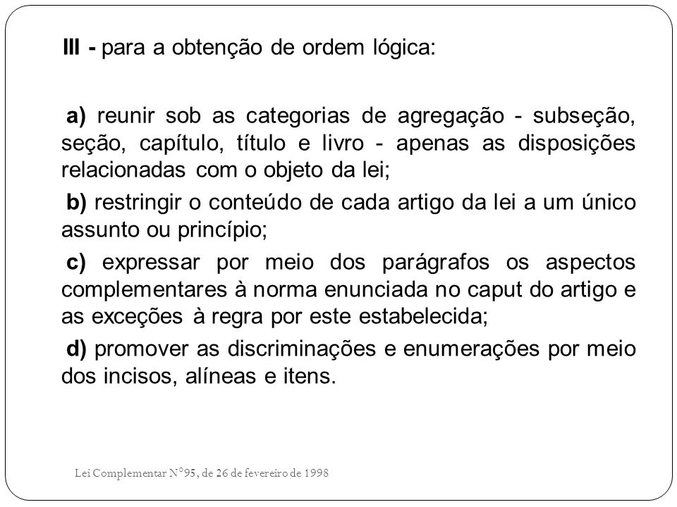 III - para a obtenção de ordem lógica: