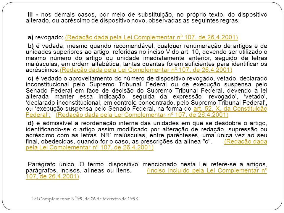 a) revogado; (Redação dada pela Lei Complementar nº 107, de 26.4.2001)
