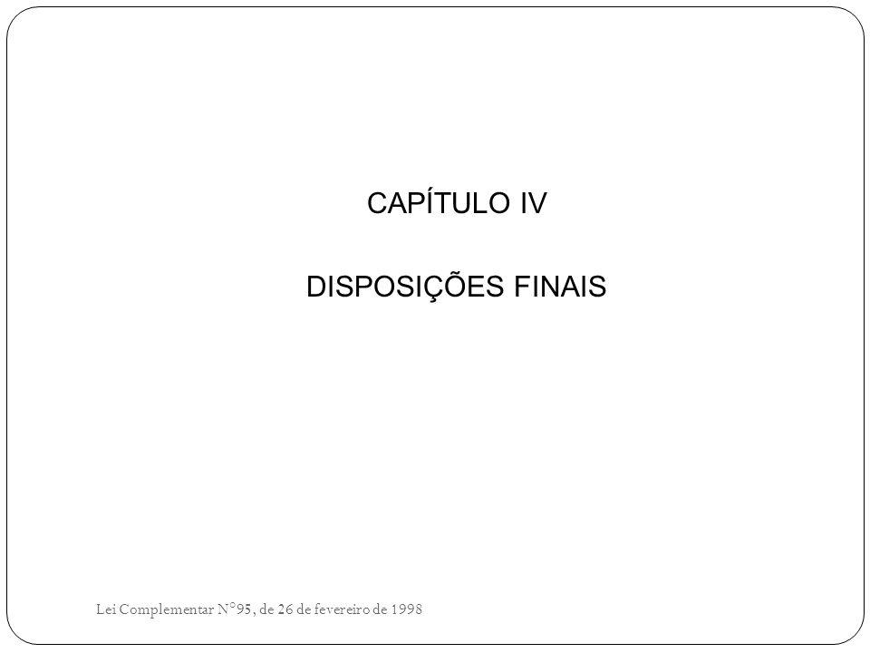 CAPÍTULO IV DISPOSIÇÕES FINAIS
